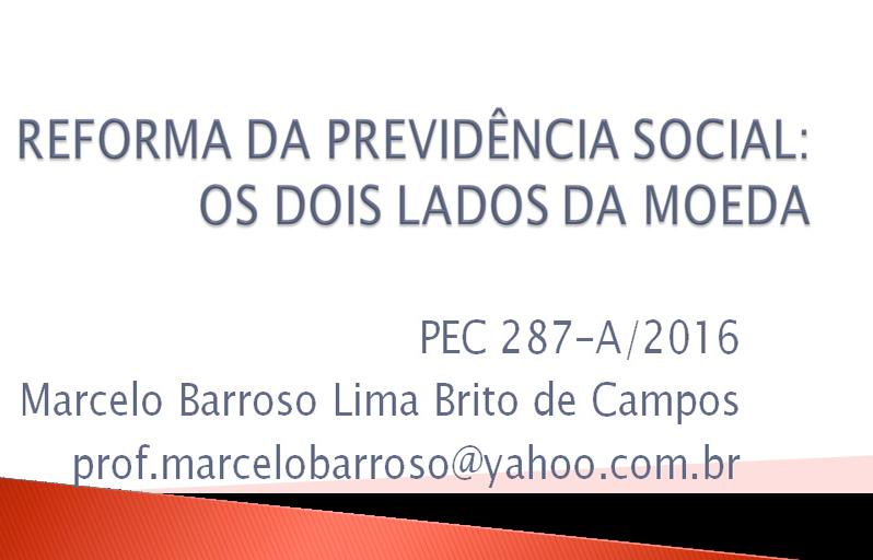 REFORMA DA PREVIDÊNCIA SOCIAL: OS DOIS LADOS DA MOEDA