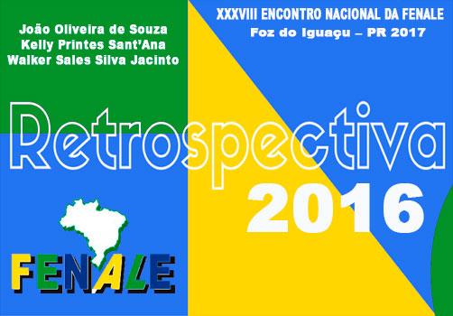Retrospectiva 2016 – XXXVIII ENCONTRO NACIONAL DA FENALE – Foz do Iguaçu