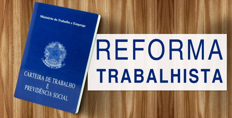 Reforma Trabalhista – Lei nº 13.467/2017