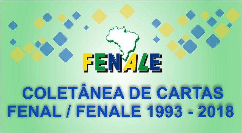 COLETÂNEA DE CARTAS DA  FENAL / FENALE 1993 - 2018