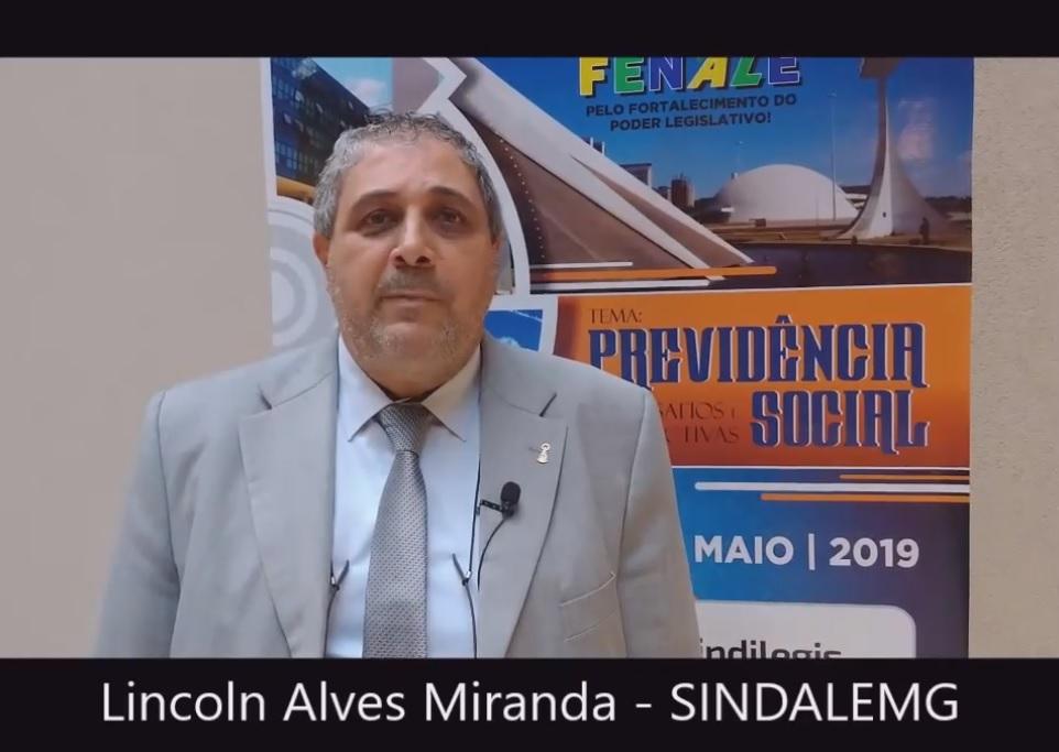 Depoimento de Lincoln Alves Miranda, 1° vice presidente da Fenale