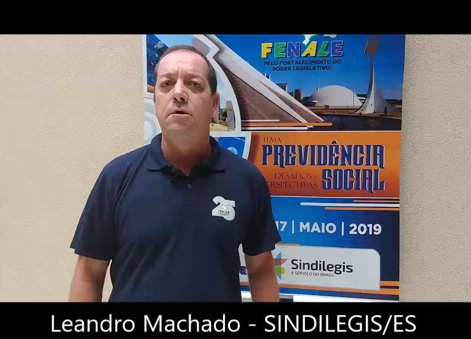Depoimento de Leandro Machado,  secretário geral do SINDILEGIS-ES e diretor da FENALE
