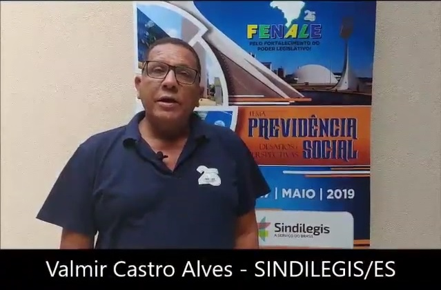 Depoimento de Valmir Castro Alves,  diretor do  SINDILEGIS-ES e da FENALE