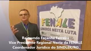 Raimundo Façanha, Diretor do SINDLER/RO e Vice Presidente da Região Norte da FENALE