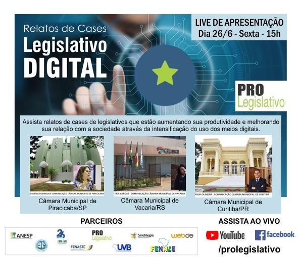 RELATOS DE CASES EM DESTAQUE – LEGISLATIVO DIGITAL- AO VIVO  nesta Sexta – 26/6 – 15hs