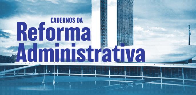 Cadernos da Reforma Administrativa